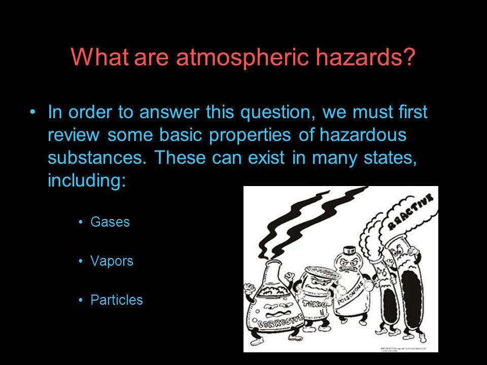 What are atmospheric hazards
