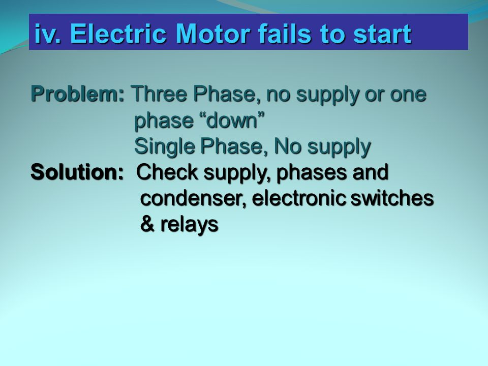 iv. Electric Motor fails to start