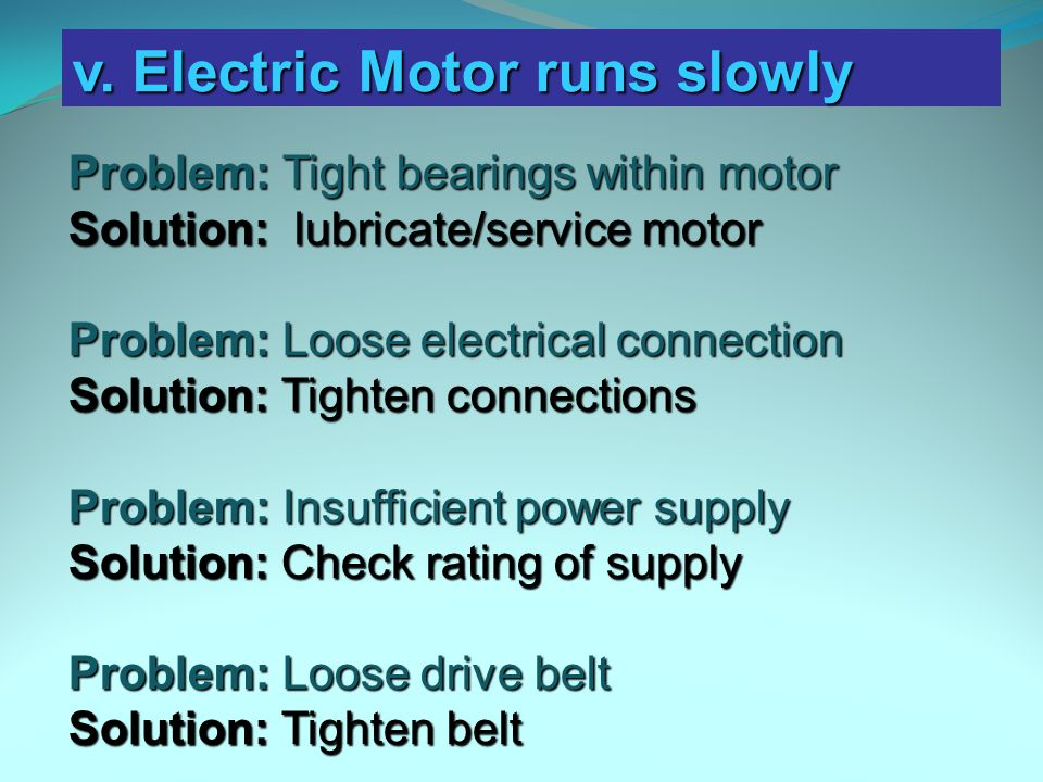 v. Electric Motor runs slowly