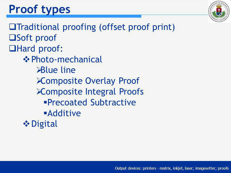 Proof types Traditional proofing (offset proof print) Soft proof