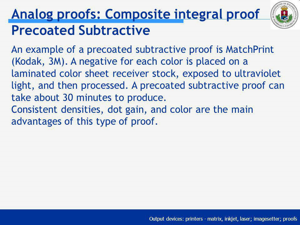 Analog proofs: Composite integral proof Precoated Subtractive
