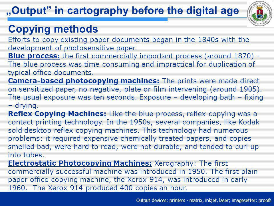 """""""Output in cartography before the digital age"""