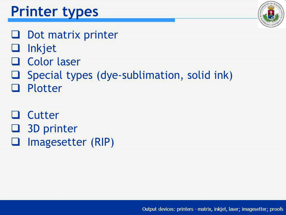 Printer types Dot matrix printer Inkjet Color laser