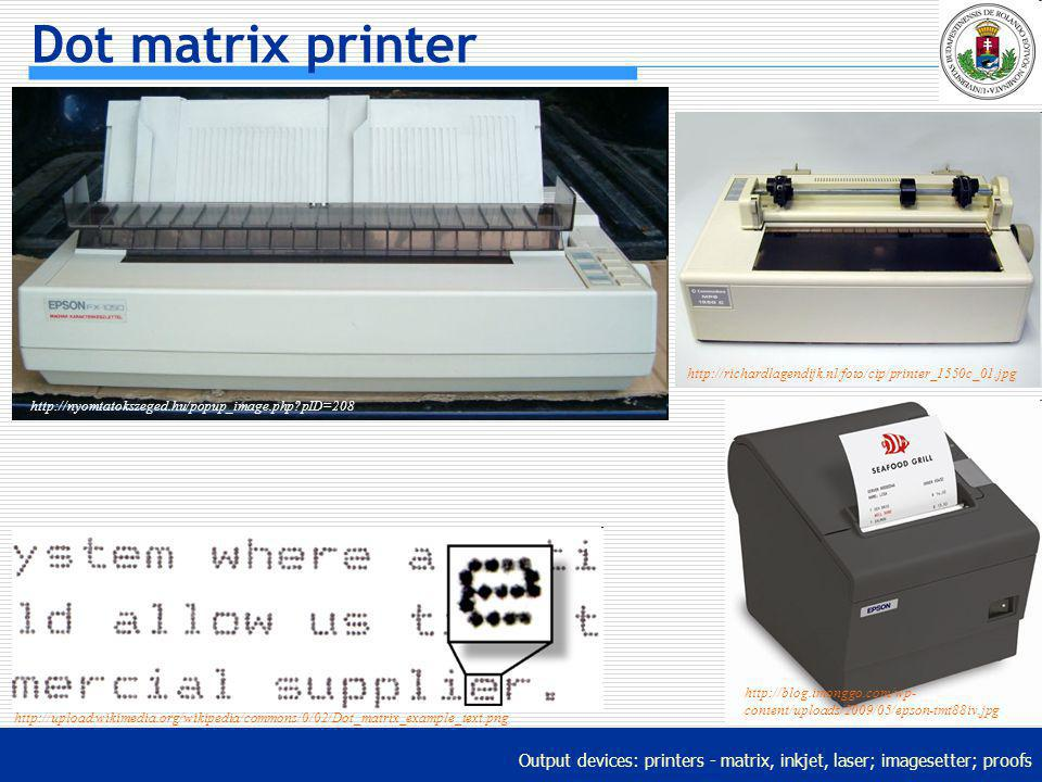 Dot matrix printer http://richardlagendijk.nl/foto/cip/printer_1550c_01.jpg. http://nyomtatokszeged.hu/popup_image.php pID=208.