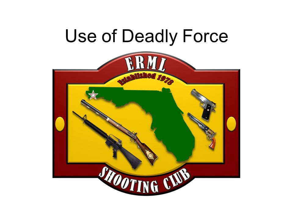 Use of Deadly Force
