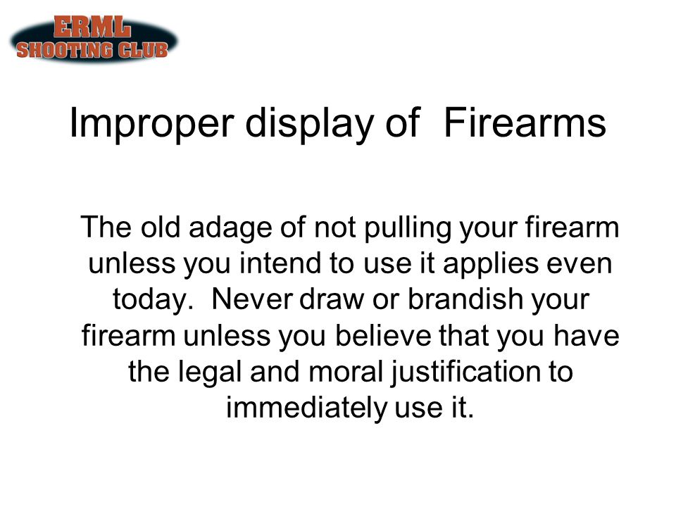 Improper display of Firearms