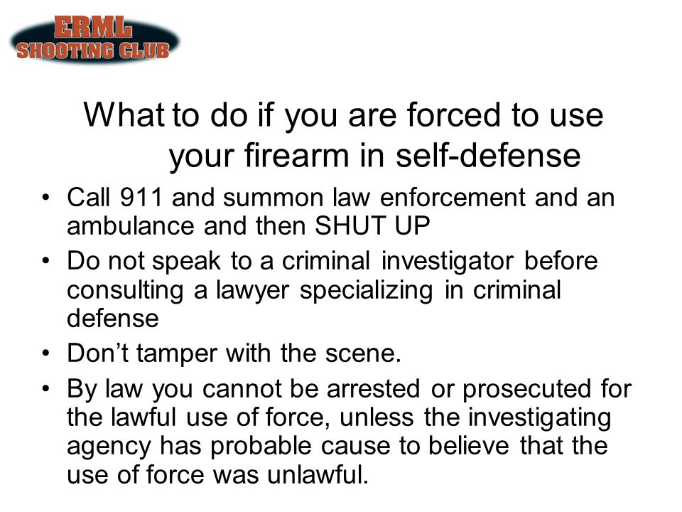 What to do if you are forced to use your firearm in self-defense