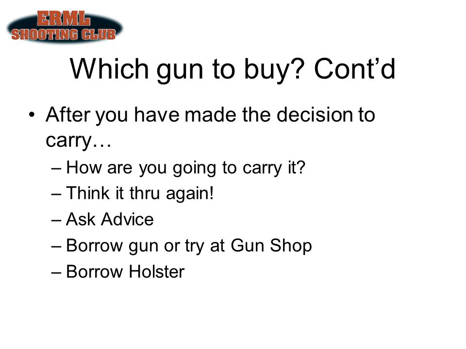 Which gun to buy Cont'd After you have made the decision to carry…