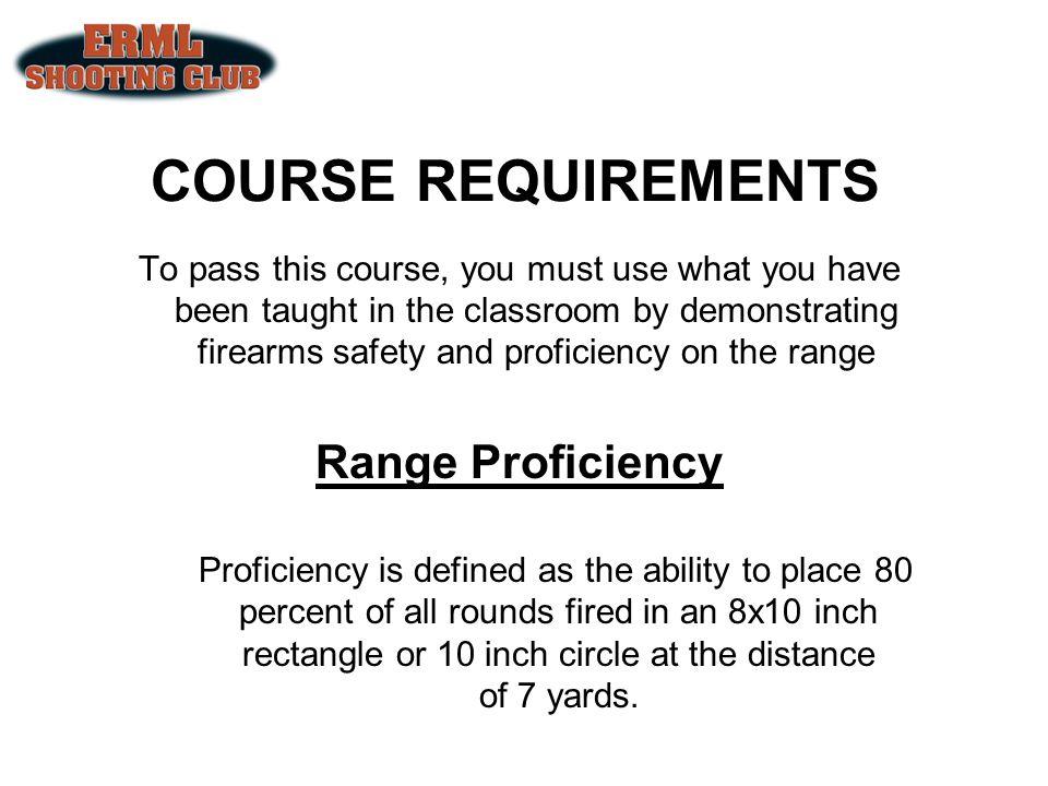 COURSE REQUIREMENTS Range Proficiency