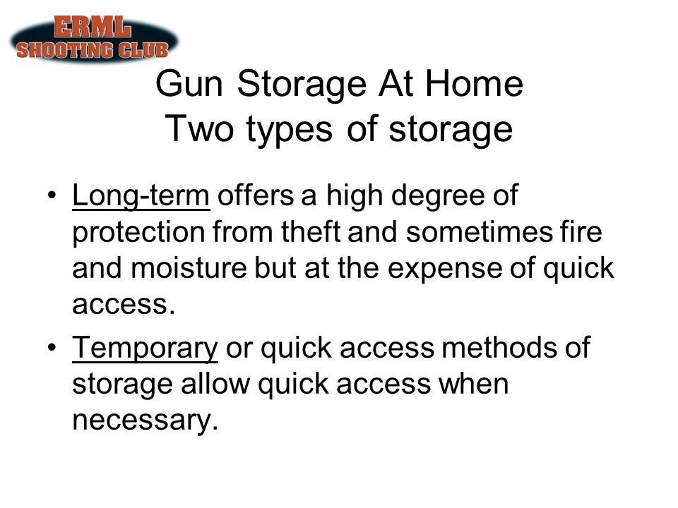 Gun Storage At Home Two types of storage
