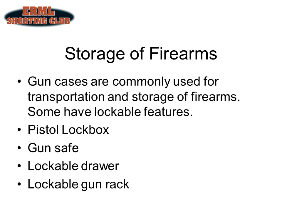 Storage of Firearms Gun cases are commonly used for transportation and storage of firearms. Some have lockable features.