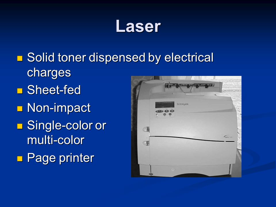 Laser Solid toner dispensed by electrical charges Sheet-fed Non-impact