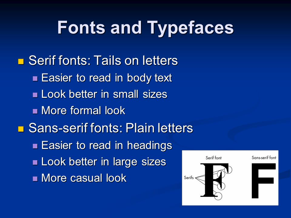 Fonts and Typefaces Serif fonts: Tails on letters