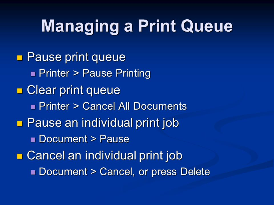 Managing a Print Queue Pause print queue Clear print queue