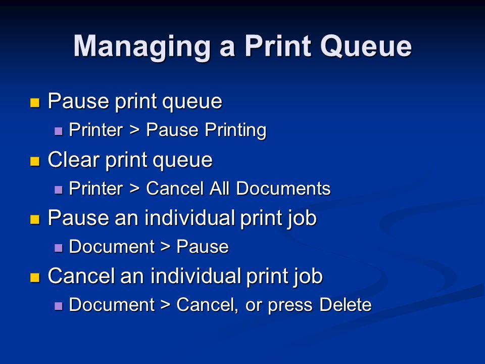 Managing a Print Queue Pause print queue Clear print queue