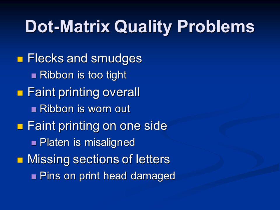 Dot-Matrix Quality Problems