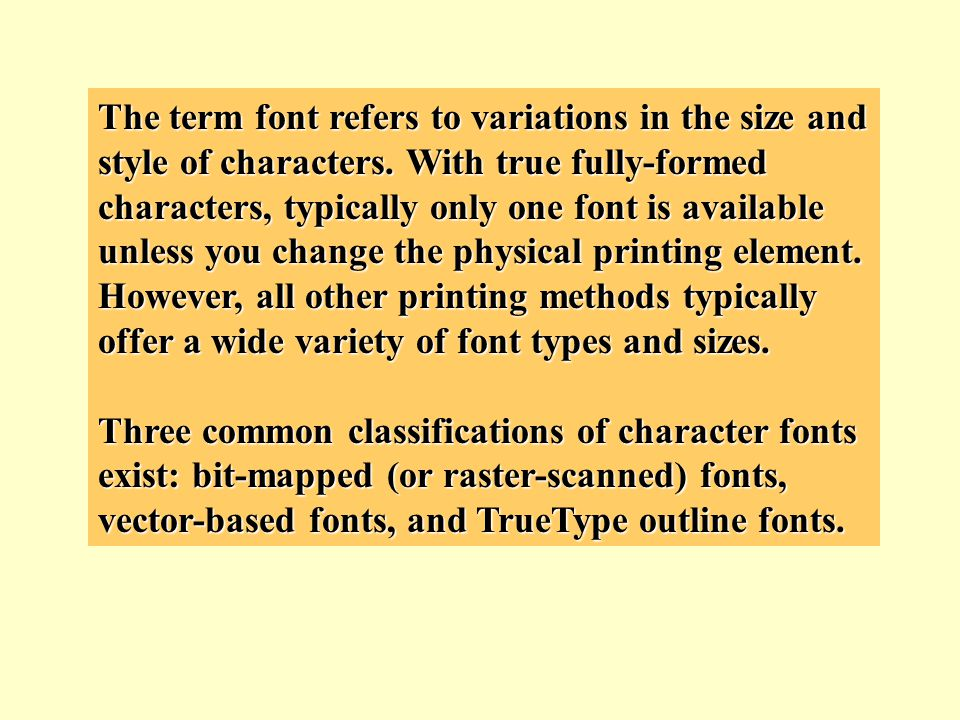 The term font refers to variations in the size and style of characters