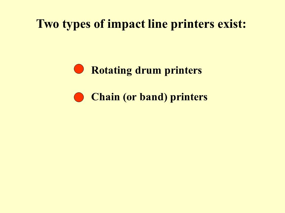 Two types of impact line printers exist: