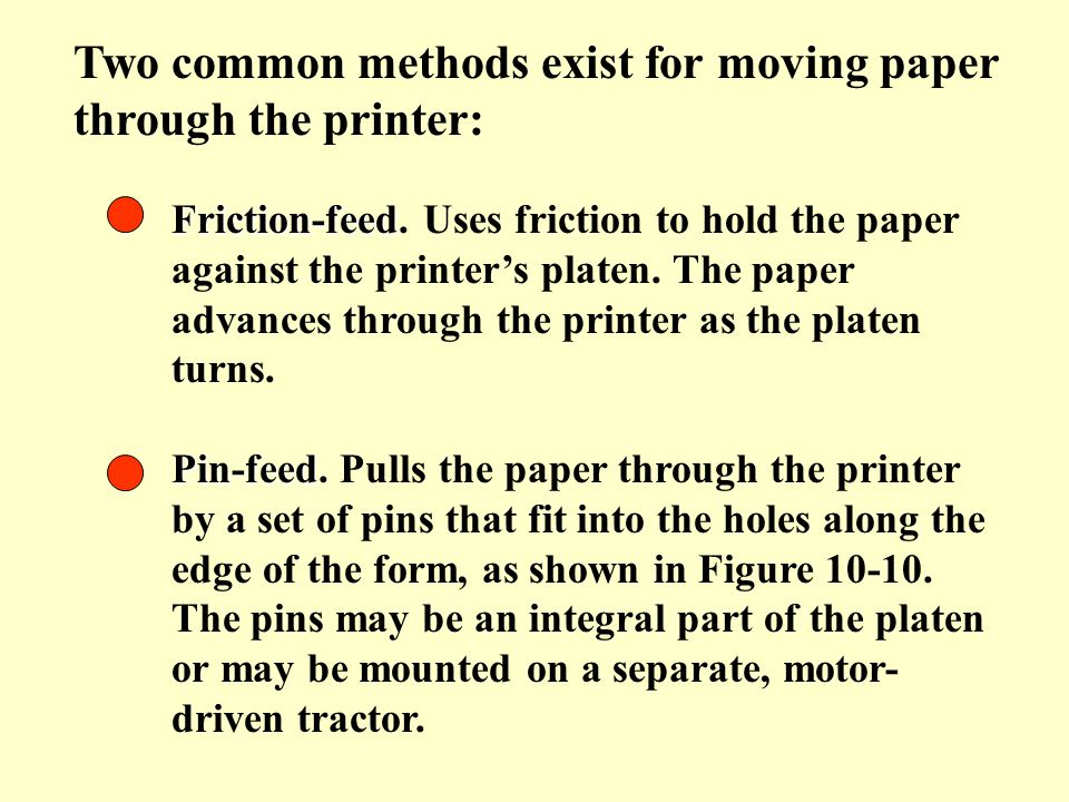 Two common methods exist for moving paper through the printer: