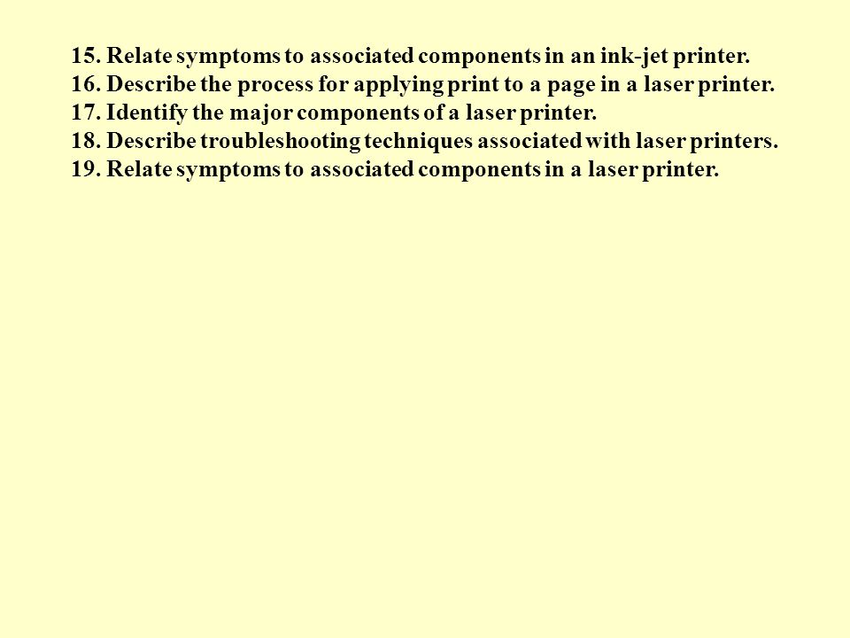 15. Relate symptoms to associated components in an ink-jet printer.