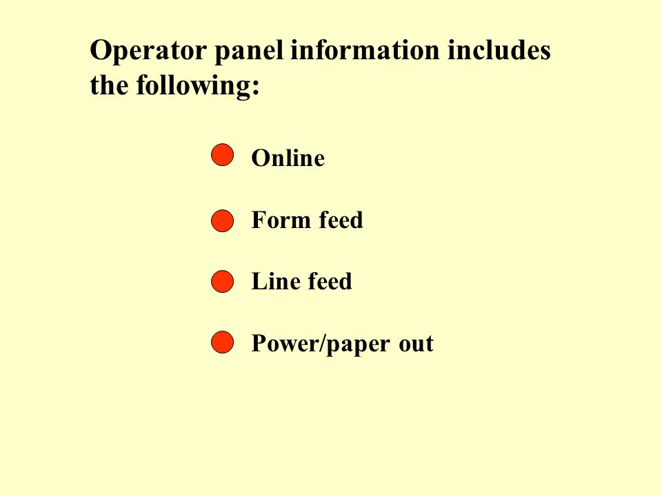 Operator panel information includes the following: