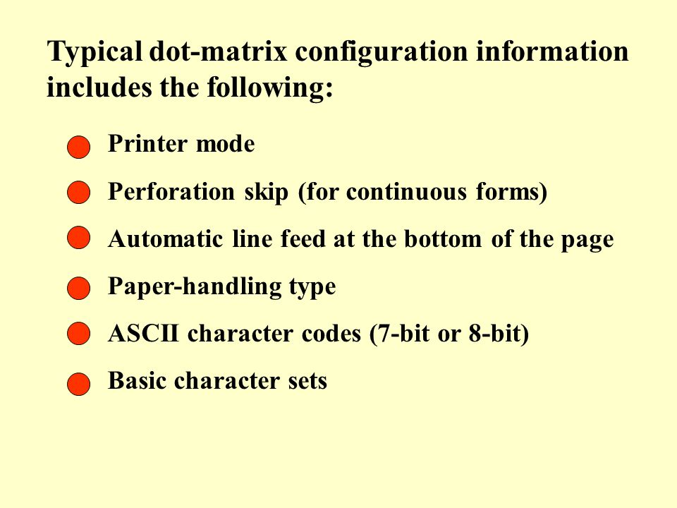 Typical dot-matrix configuration information includes the following: