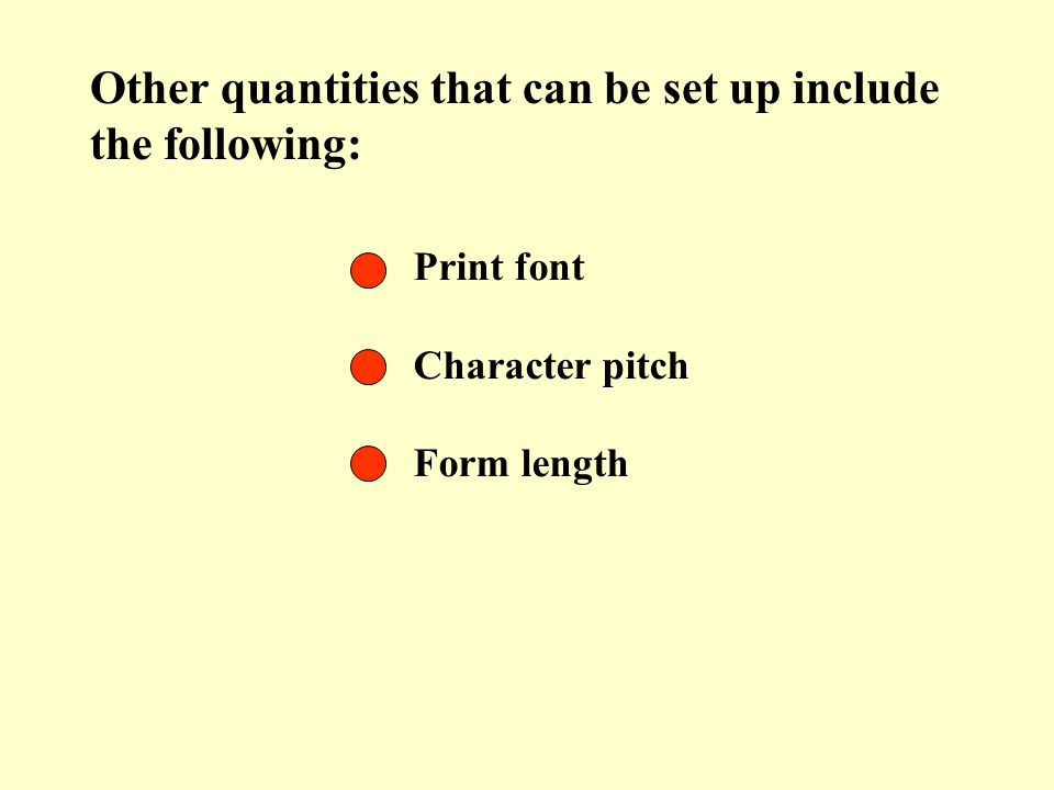 Other quantities that can be set up include the following: