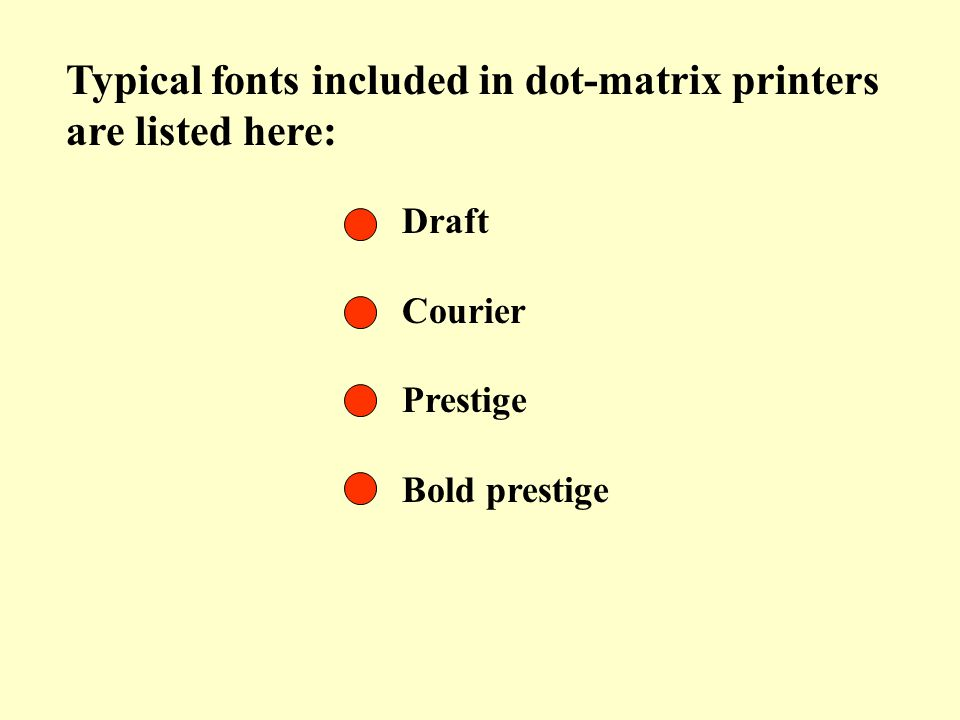 Typical fonts included in dot-matrix printers are listed here: