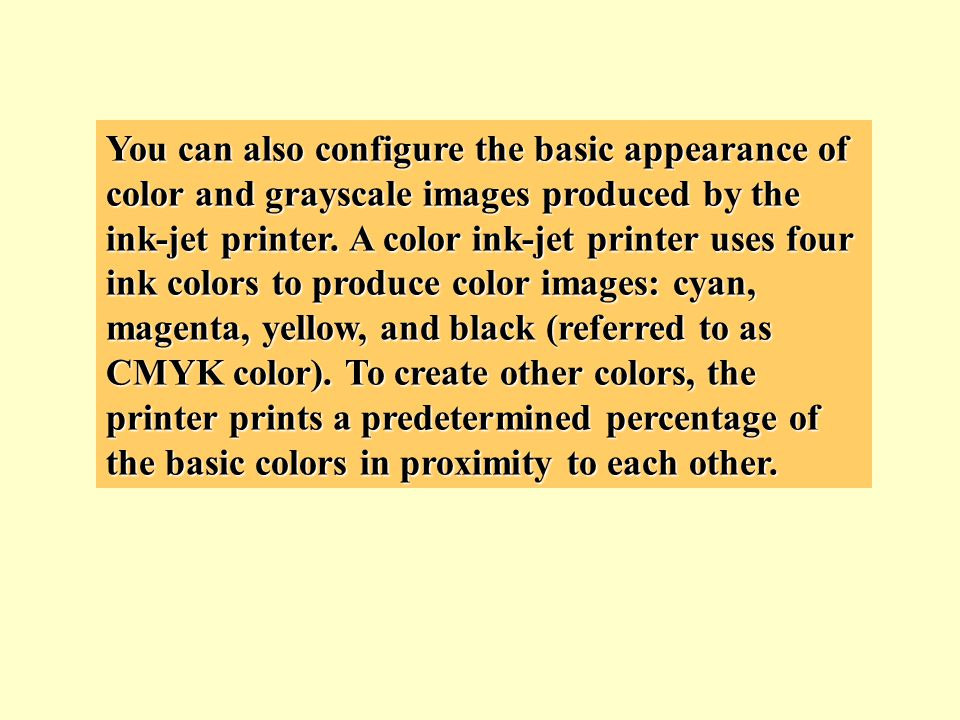 You can also configure the basic appearance of color and grayscale images produced by the ink-jet printer.