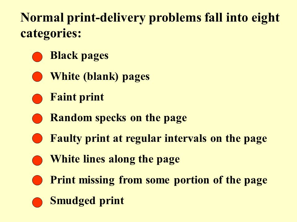 Normal print-delivery problems fall into eight categories: