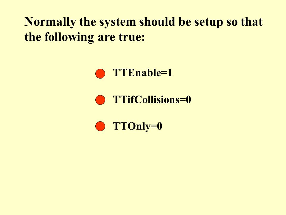 Normally the system should be setup so that the following are true: