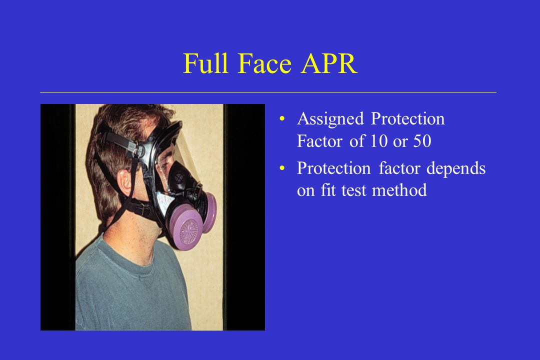 Full Face APR Assigned Protection Factor of 10 or 50