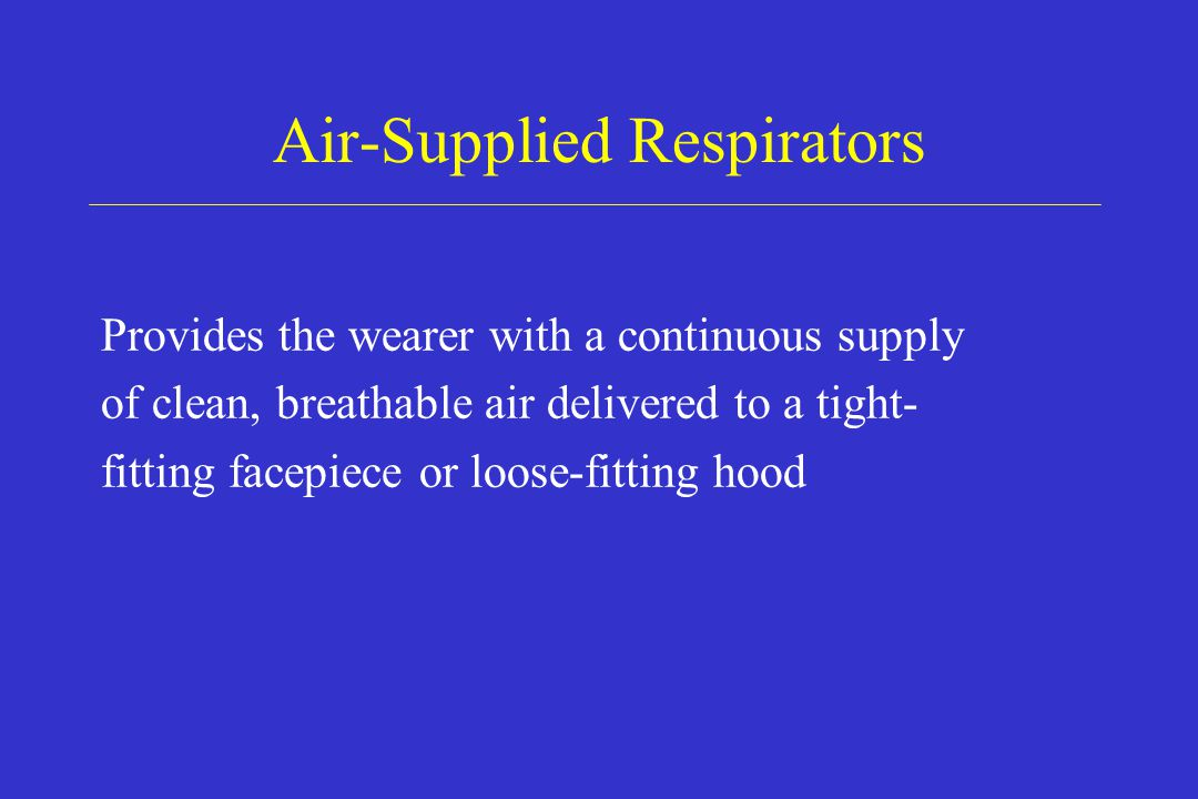 Air-Supplied Respirators