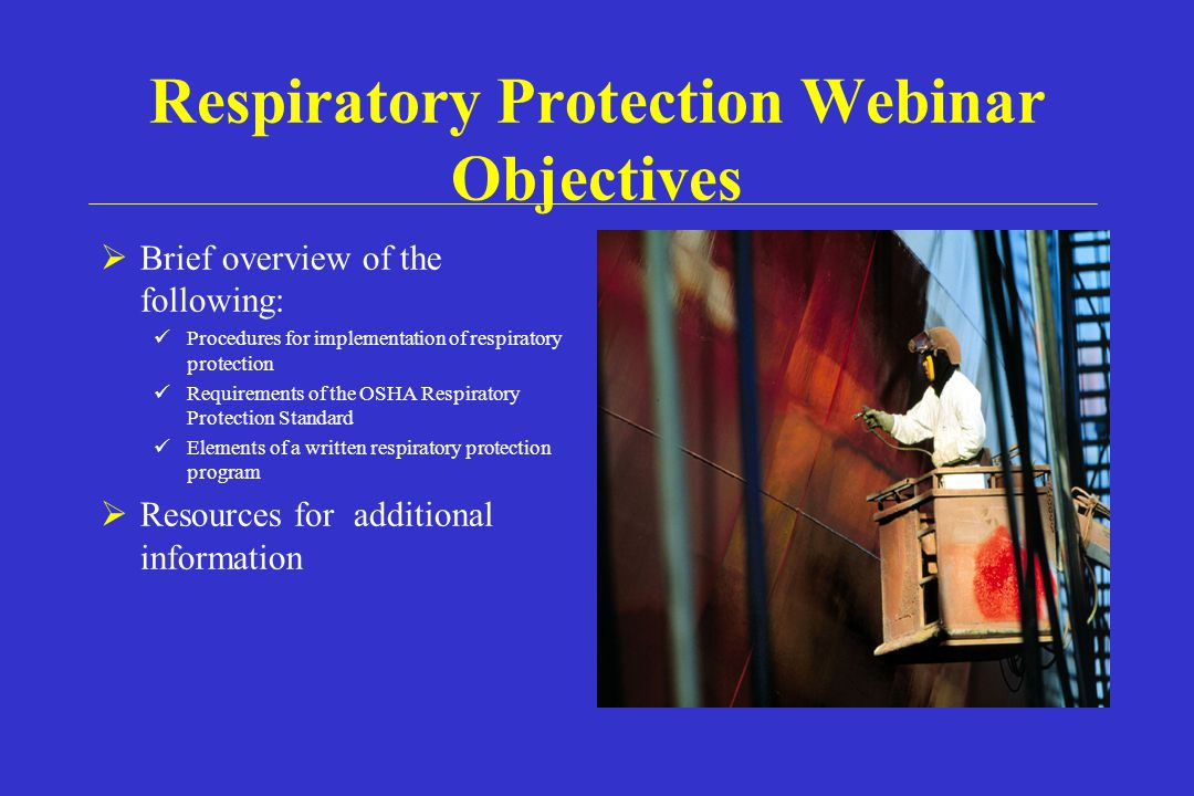 Respiratory Protection Webinar Objectives