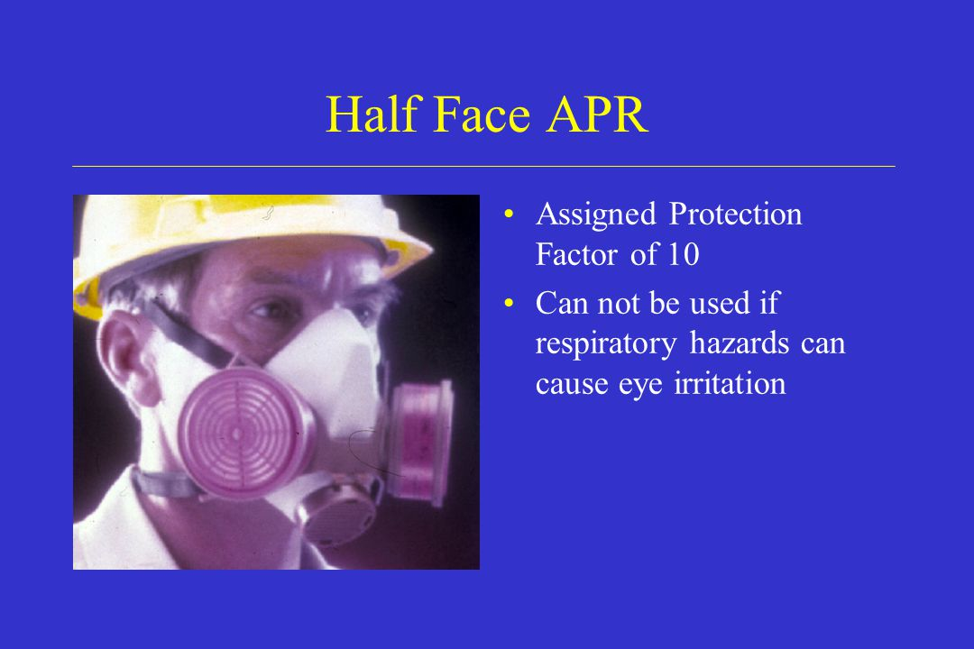 Half Face APR Assigned Protection Factor of 10
