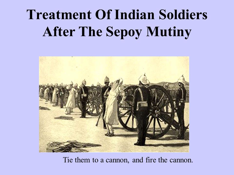 Treatment Of Indian Soldiers After The Sepoy Mutiny