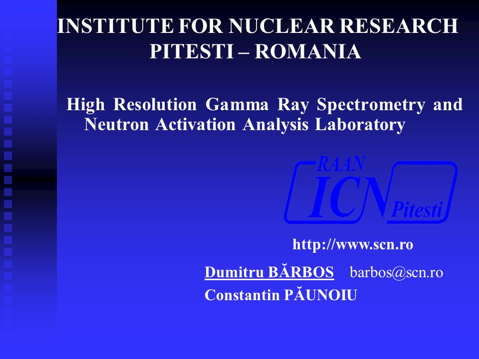 INSTITUTE FOR NUCLEAR RESEARCH PITESTI – ROMANIA