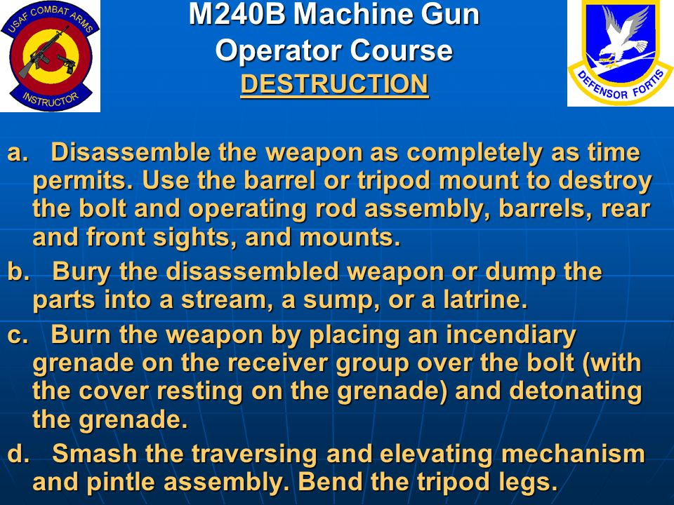 M240B Machine Gun Operator Course DESTRUCTION