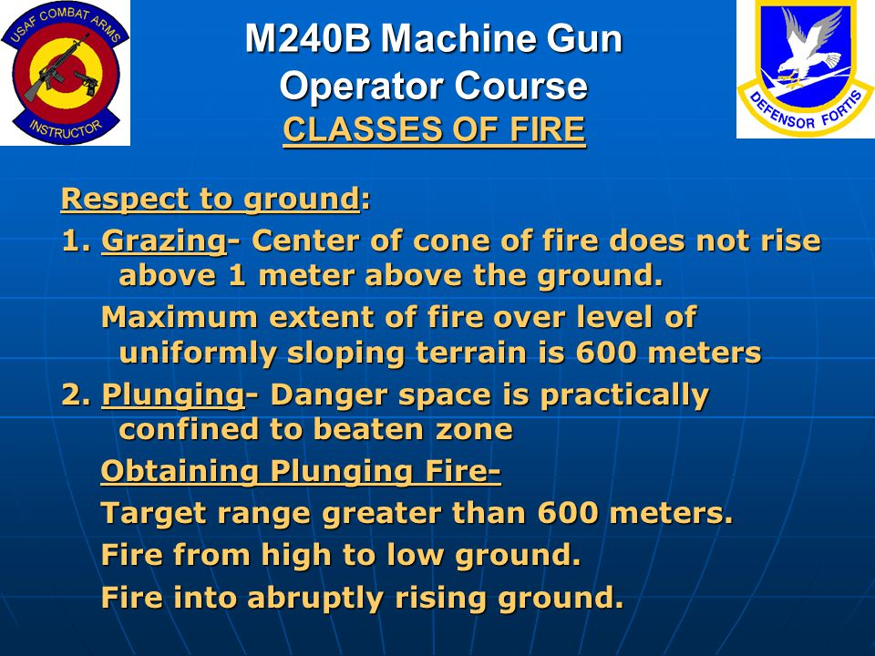 M240B Machine Gun Operator Course CLASSES OF FIRE