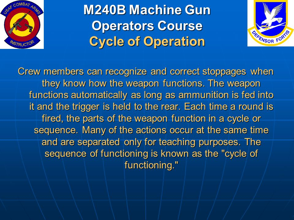 M240B Machine Gun Operators Course Cycle of Operation