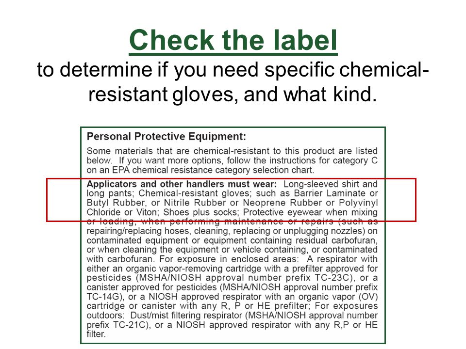 Check the label to determine if you need specific chemical-resistant gloves, and what kind.