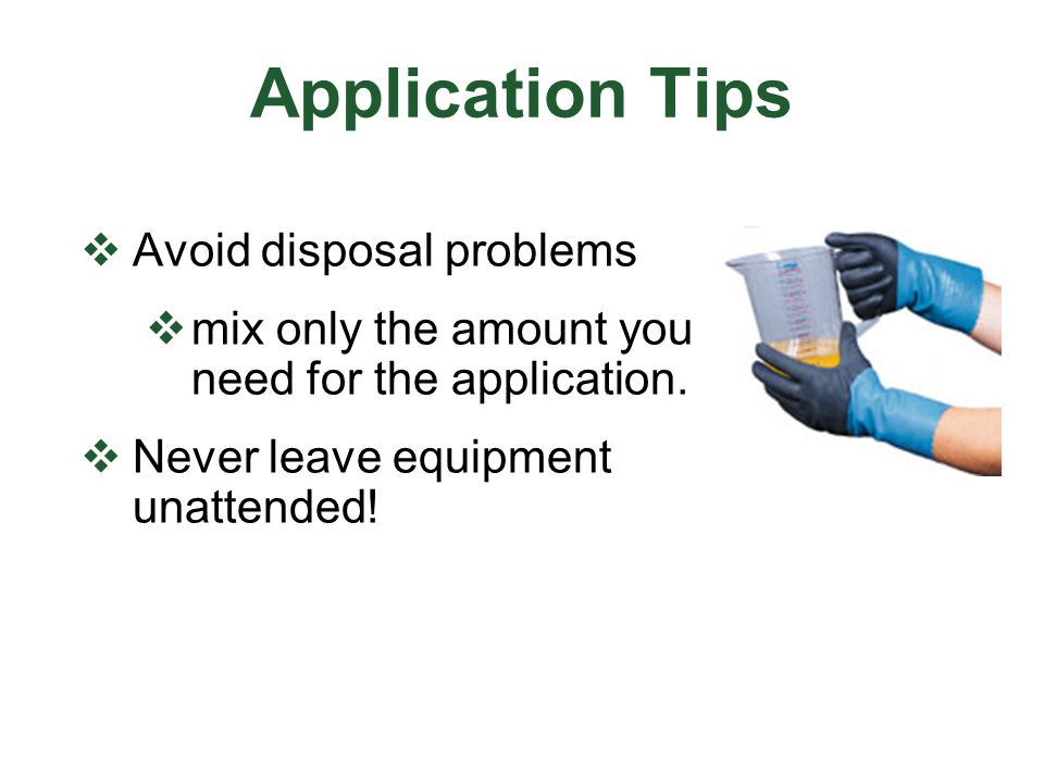 Application Tips Avoid disposal problems