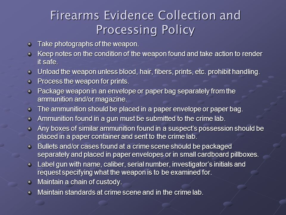Firearms Evidence Collection and Processing Policy