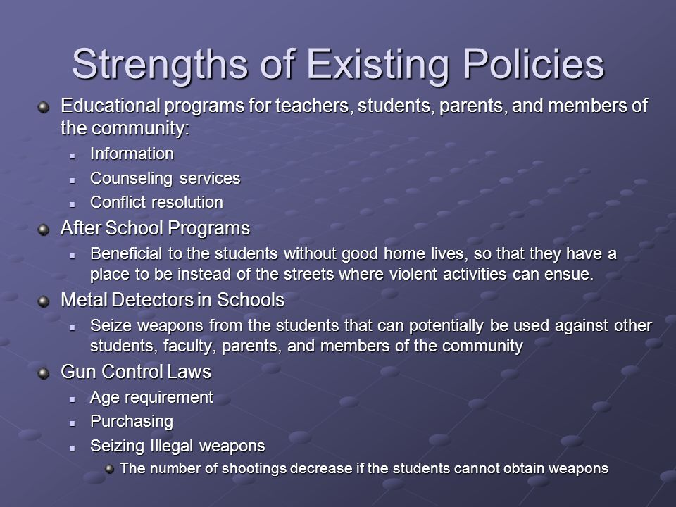 Strengths of Existing Policies
