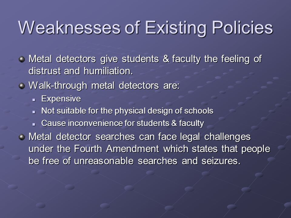 Weaknesses of Existing Policies