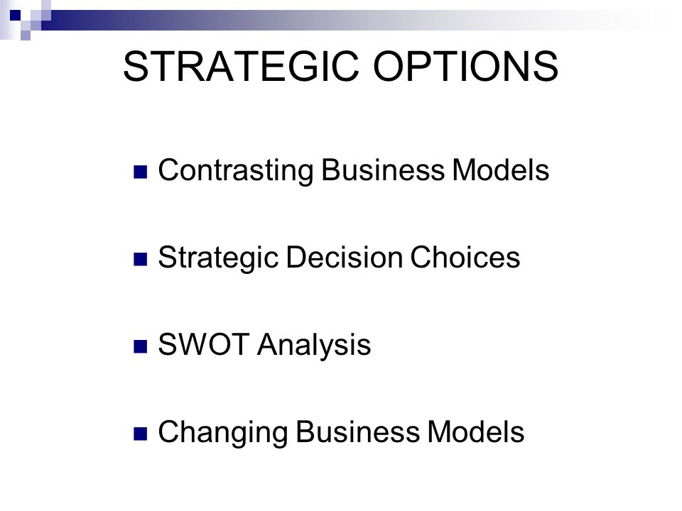 STRATEGIC OPTIONS Contrasting Business Models