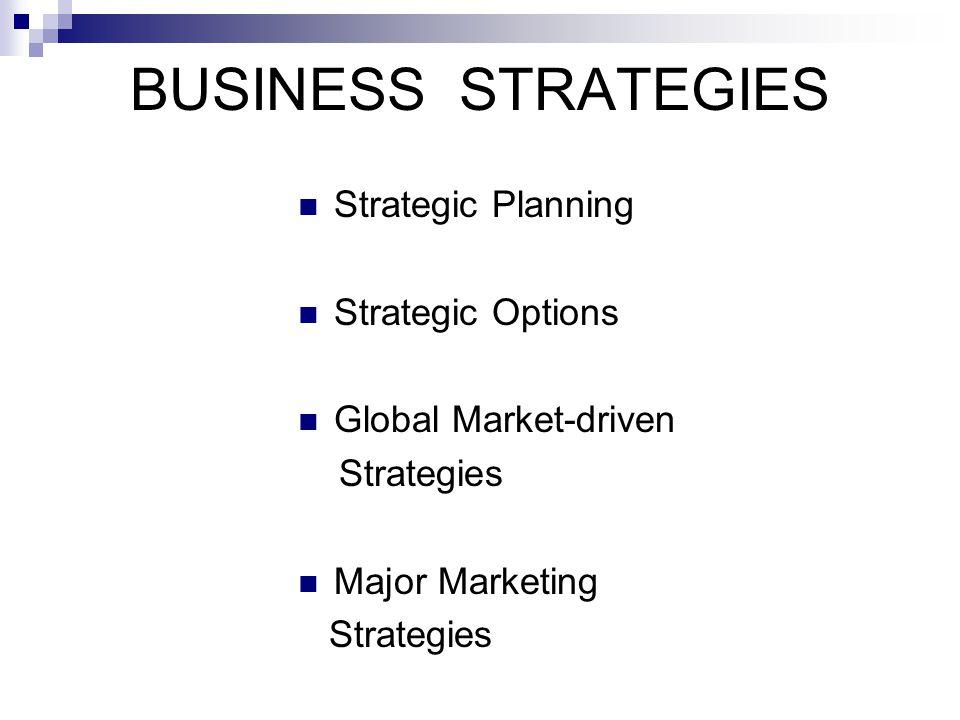 BUSINESS STRATEGIES Strategic Planning Strategic Options