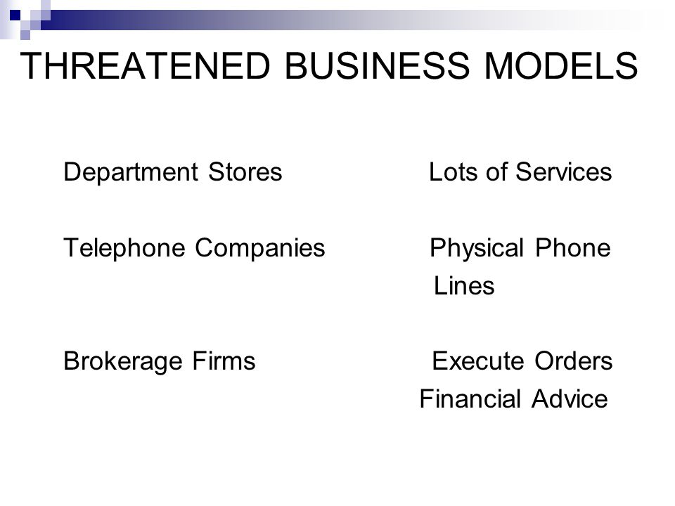 THREATENED BUSINESS MODELS