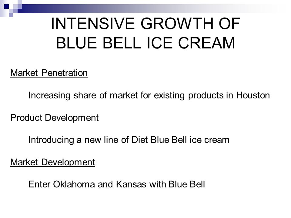 INTENSIVE GROWTH OF BLUE BELL ICE CREAM