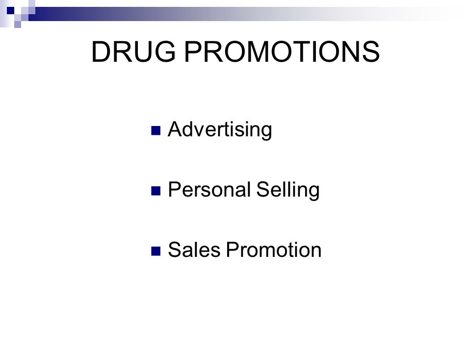 DRUG PROMOTIONS Advertising Personal Selling Sales Promotion